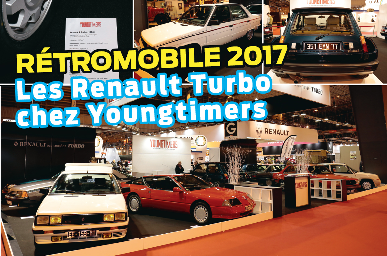 Retromobile 2017 : les Renault Turbo s'invitent chez <q>Youngtimers</q>